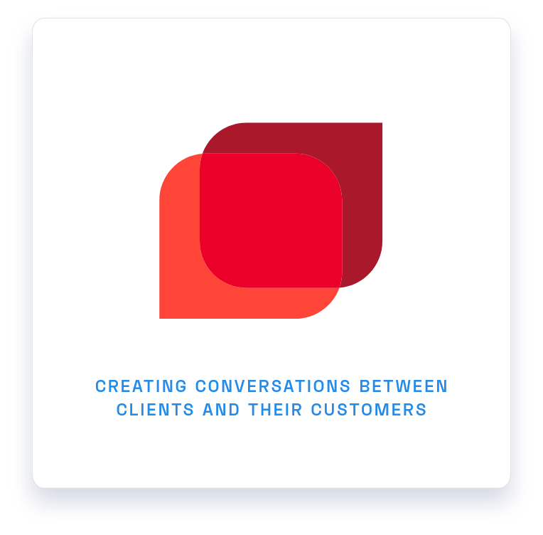 Creating Conversations Between Clients and Their Customers